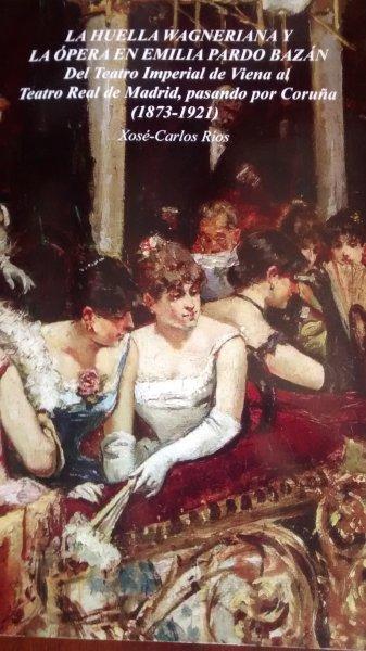 La huella wagneriana y la ópera en Emilia Pardo Bazán. Libros recomendados de música clásica y ópera en Clasica2