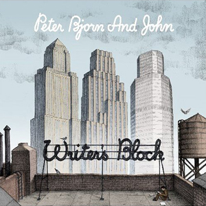 Peter Bjorn and John: Writer's Block